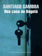 UNA CASA EN BOGOTÁ (EBOOK)