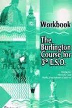 THE BURLINGTON COURSE FOR 3º E.S.O. WORKBOOK
