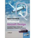 Advanced Aircraft Design: Conceptual Design, Technology And Optimization Of Subsonic Civil Airplanes (Aerospace Series)