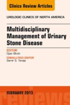Multidisciplinary Management of Urinary Stone Disease,  An Issue of Urologic Clinics, (The Clinics: Internal Medicine)