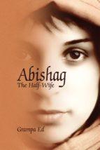 Abishag : The Half-Wife (English Edition)
