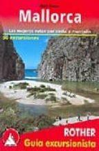 Mallorca, guía excursionista. 65 excursiones. 4ª edición 2016. Castellano. Rother.