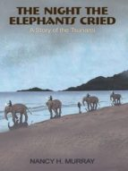 The Night the Elephants Cried - a story of the Tsunami (English Edition)
