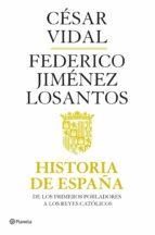 HISTORIA DE ESPAÑA I: DE LOS PRIMEROS POBLADORES A LOS REYES CATÓ LICOS