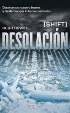 Desolación: (Shift) (Ciencia Ficción)