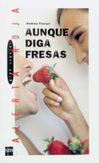 Aunque diga fresas (eBook-ePub) (Gran angular)