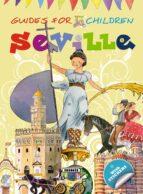 GUIDES FOR CHILDREN: SEVILLE