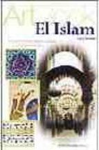 EL ISLAM: UN ARTE ENTRE LA DIVINIDAD Y EL REFINAMIENTO (ART BOOK)