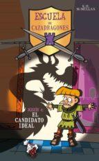 El candidato ideal (Escuela de Cazadragones 4) (ESCUELA CAZADRAGONES)