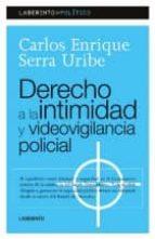 DERECHO A LA INTIMIDAD Y VIDEOVIGILANCIA POLICIAL