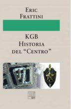 """KGB HISTORIA DEL """"CENTRO"""" (EBOOK)"""
