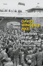 Españoles en el holocausto (Ed. actualizada): Vida y muerte de los republicanos en Mauthausen