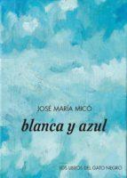 BLANCA Y AZUL (VERSOS SUELTOS)