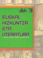 EUSKAL HIZKUNTZA ETA LITERATURA: DBH 3