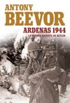 Ardenas 1944: LA ÚLTIMA APUESTA DE HITLER