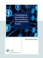 CONTABILIDAD DE LAS ENTIDADES SIN FINES LUCRATIVOS Y SUS IMPLICACIONES FISCALES (EBOOK)