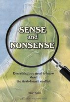 Sense and Nonsense: Everything you need to know about the Arab-Israeli confict (English Edition)