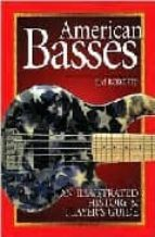 American Basses: An Illustrated History & Player