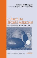 Rotator Cuff Surgery, An Issue of Clinics in Sports Medicine (The Clinics: Orthopedics)