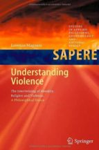 Understanding Violence: 1 (Studies in Applied Philosophy, Epistemology and Rational Ethics)