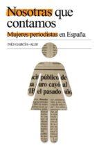NOSOTRAS QUE CONTAMOS: MUJERES PERIODISTAS EN ESPAÑA