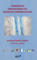 TENDENCIAS INNOVADORAS EN MODELOS COMUNICATIVOS (EBOOK)