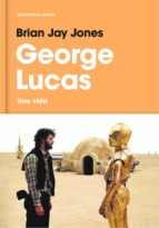 George Lucas: Una vida (RESERVOIR NARRATIVA)