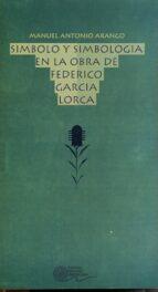 SIMBOLO Y SIMBOLOGIA EN LA OBRA DE FEDERICO GARCIA LORCA