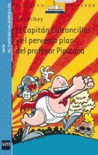 El Capitán Calzoncillos y el perverso plan del profesor Pipicaca (Barco de Vapor Azul)