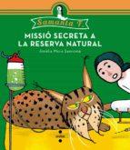 Missió Secreta A La Reserva Natural (Samanta F)