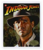 Indiana Jones. Guía visual