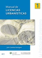 Manual de licencias urbanísticas (La Práctica del Urbanismo)