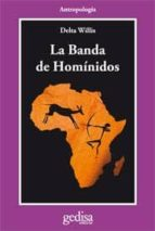 LA BANDA DE HOMINIDOS: UN SAFARI CIENTIFICO EN BUSCA DEL ORIGEN D EL HOMBRE