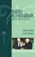 Dialéctica de la secularización: Sobre la razón y la religión (Bolsillo nº 72)
