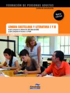 Lengua Castellana Y Literatura I Y II. GES Y CFGM - 2ª Edición