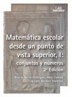 MATEMÁTICA ESCOLAR DESDE UN PUNTO DE VISTA SUPERIOR, I: CONJUNTOS Y NÚMEROS (EBOOK)