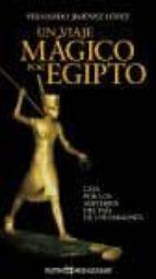 UN VIAJE MAGICO POR EGIPTO