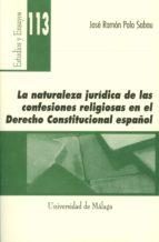 LA NATURALEZA JURIDICA DE LAS CONFESIONES RELIGIOSAS EN EL DERECH O CONSTITUCIONAL ESPAÑOL
