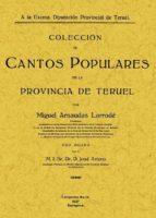 COLECCION DE CANTOS POPULARES DE LA PROVINCIA DE TERUEL (ED. FACS IMIL)