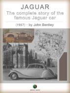 JAGUAR - THE COMPLETE STORY OF THE FAMOUS JAGUAR CAR (EBOOK)