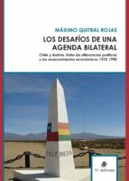 LOS DESAFÍOS DE UNA AGENDA BILATERAL. CHILE Y BOLIVIA (EBOOK)