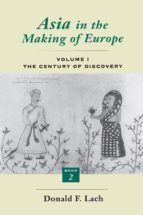 Asia in the Making of Europe, Volume I: The Century of Discovery. Book 2.: Volume 1