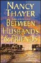 Between Husbands and Friends