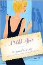 A Wild Affair: A Novel
