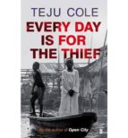 Every Day is for the Thief (English Edition)