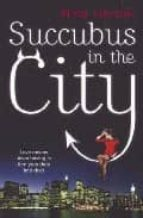 Succubus In The City: Number 1 in series