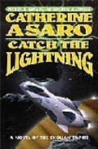 Catch the Lightning: A Novel of the Skolian Empire (Saga of the Skolian Empire)