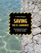 Saving the St.Lawrence: The disastrous impact of climate changes