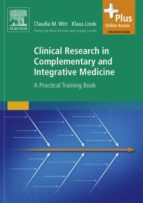 Clinical Research in Complementary and Integrative Medicine: A Practical Training Book