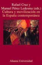 CULTURA Y MOVILIZACION EN LA ESPAÑA CONTEMPORANEA
